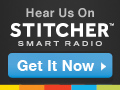 Get the Podcast on Stitcher